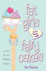 Fat Girls and Fairy Cakes